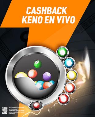 CASHBACK KENO EN VIVO - Te recompensamos con el 10% (hasta $100 por día) de las pérdidas netas que hayas tenido jugando con dinero real de viernes a domingo en juegos de Keno en Vivo.